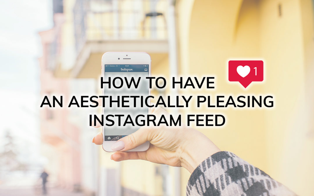 5 Tips to Make Your Instagram Aesthetically Pleasing